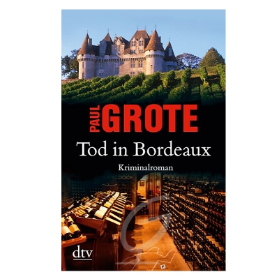 Tod in Bordeaux- Paul Grote