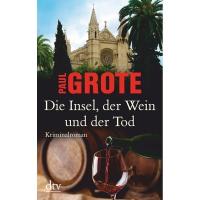 Die Insel, der Wein und der Tod - Paul Grote