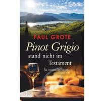 Pinot Grigio stand nicht im Testament - Paul Grote