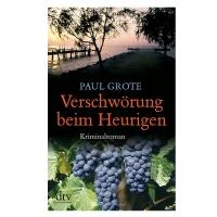 Verschwörung beim Heurigen- Paul Grote