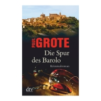 Die Spur des Barolo Paul Grote